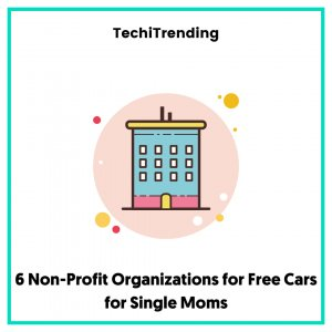 6 Non-Profit Organizations for Free Cars for Single Moms