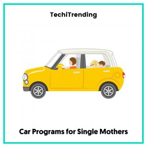 Car Programs for Single Mothers