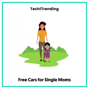 Free Cars for Single Moms