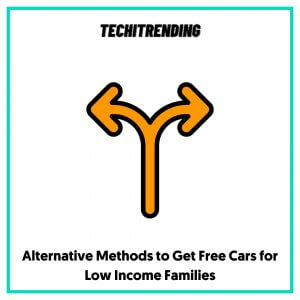 Alternative Methods to Get Free Cars for Low Income Families