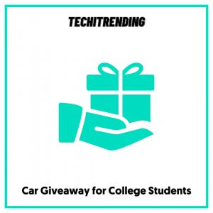 Car Giveaway for College Students
