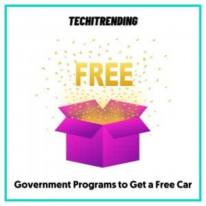 Government Programs to Get a Free Car