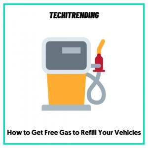 How to Get Free Gas to Refill Your Vehicles