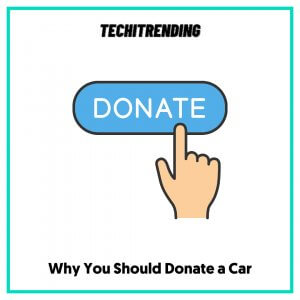 Why You Should Donate a Car